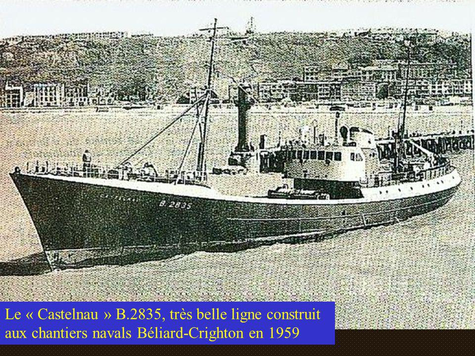 Le « Castelnau » B.2835, très belle ligne construit aux chantiers navals Béliard-Crighton en 1959