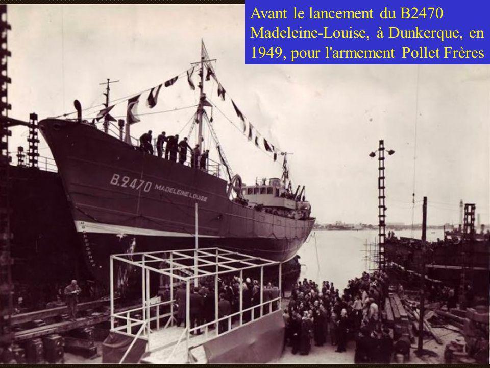 Avant le lancement du B2470 Madeleine-Louise, à Dunkerque, en 1949, pour l armement Pollet Frères