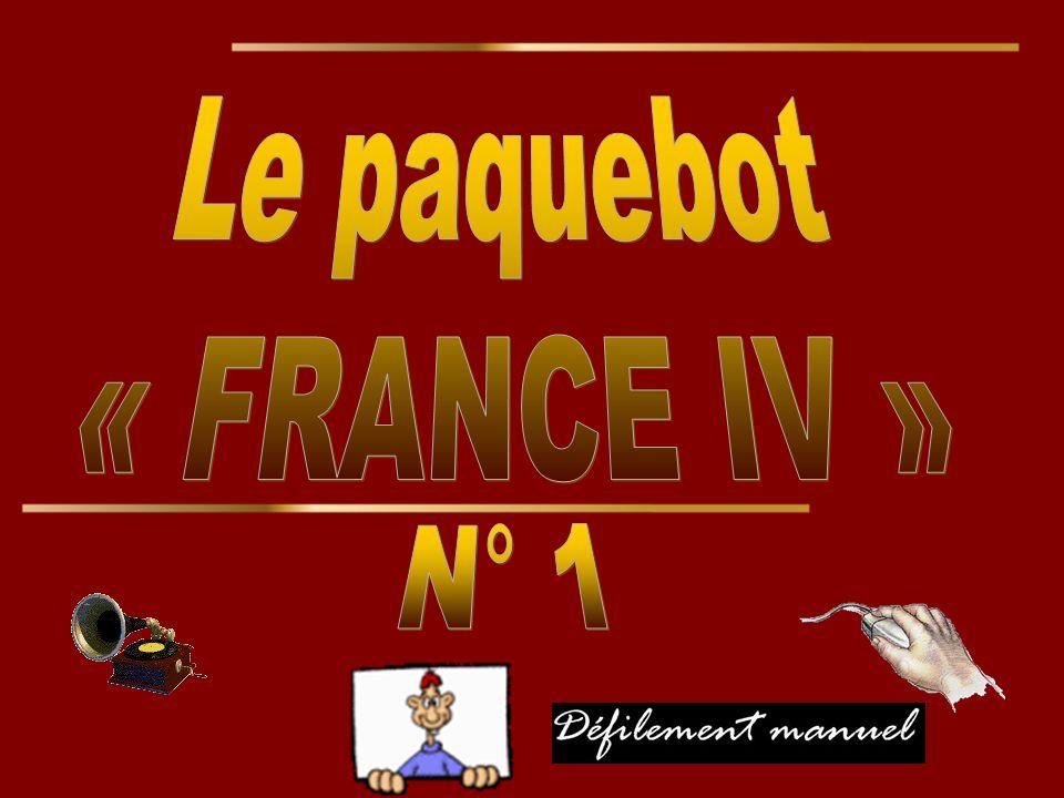 Le paquebot « FRANCE IV » N° 1