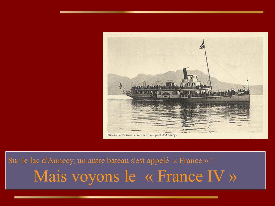 Mais voyons le « France IV »