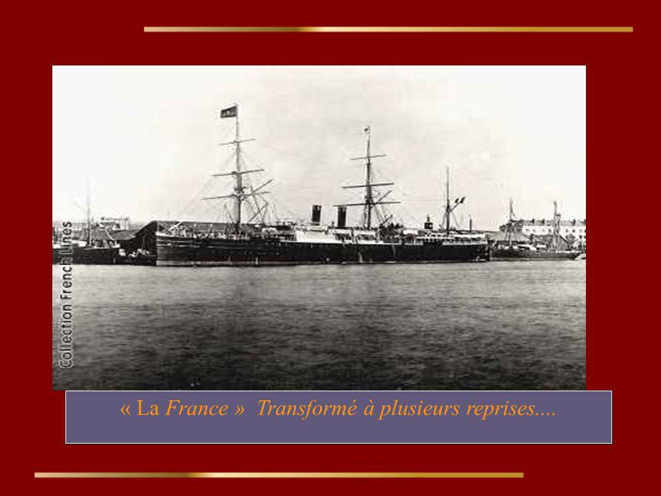 « La France » Transformé à plusieurs reprises....