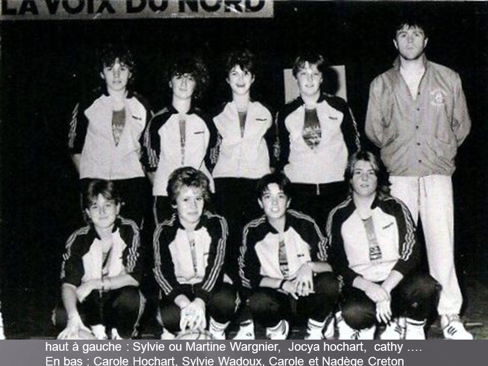 haut à gauche : Sylvie ou Martine Wargnier, Jocya hochart, cathy ….