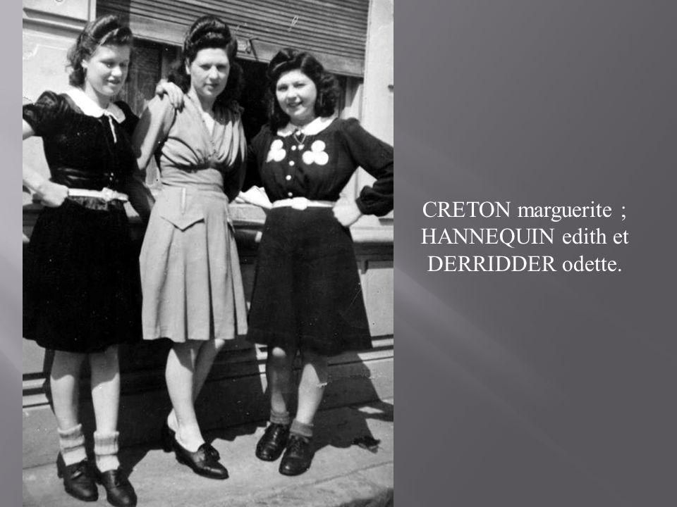 CRETON marguerite ; HANNEQUIN edith et DERRIDDER odette.