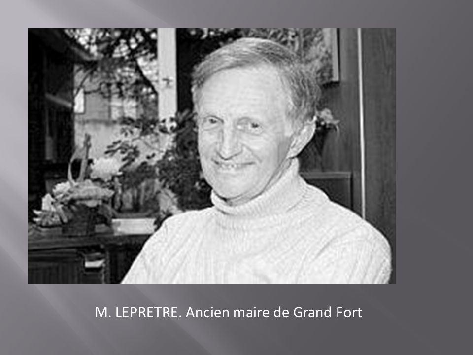 M. LEPRETRE. Ancien maire de Grand Fort