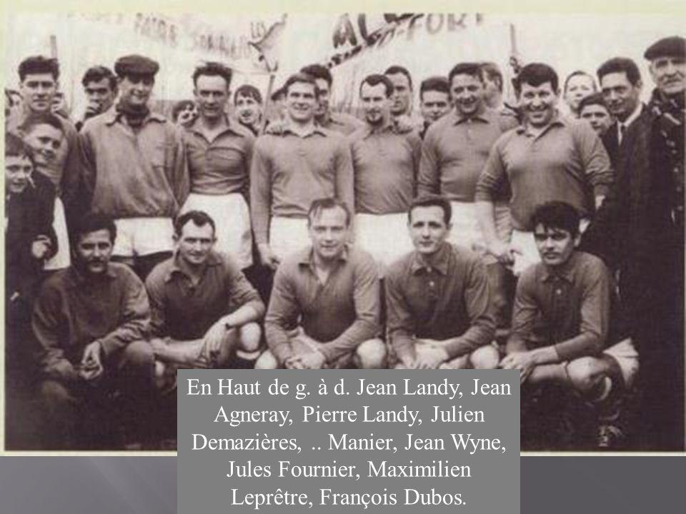 En Haut de g. à d. Jean Landy, Jean Agneray, Pierre Landy, Julien Demazières, ..