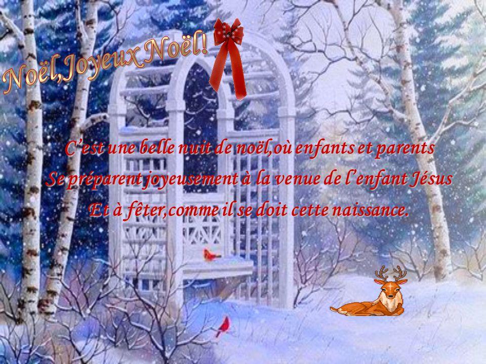 Noël,Joyeux Noël! C'est une belle nuit de noël,où enfants et parents