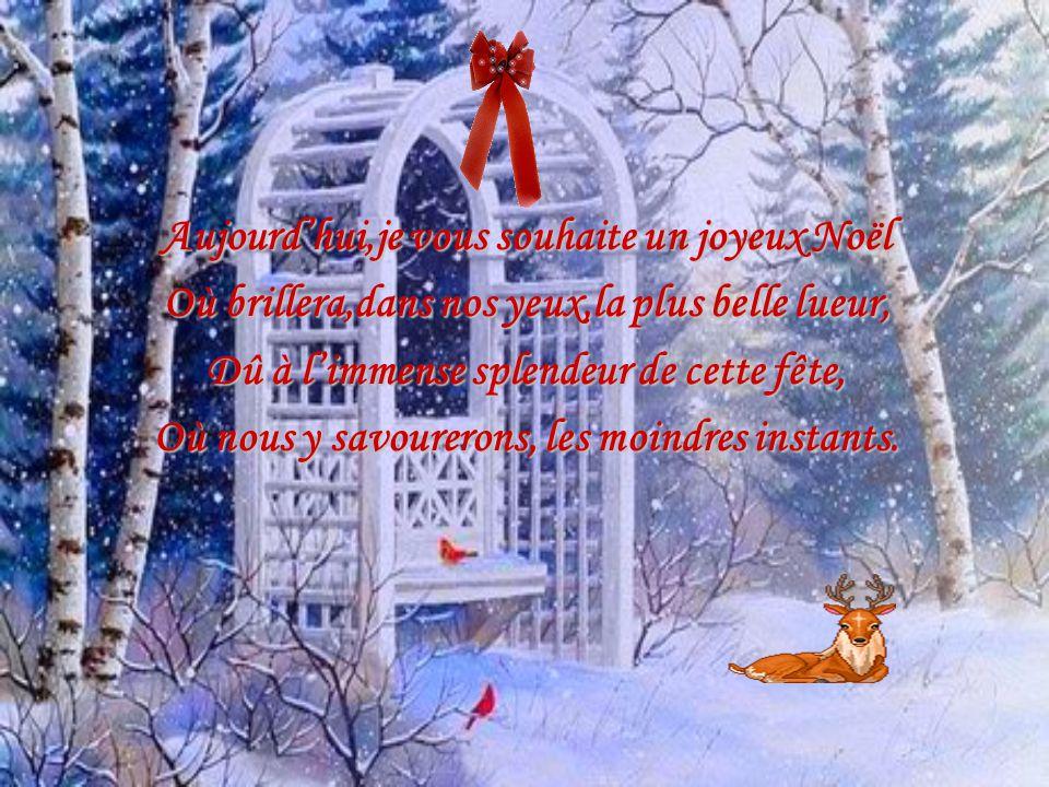Aujourd'hui,je vous souhaite un joyeux Noël
