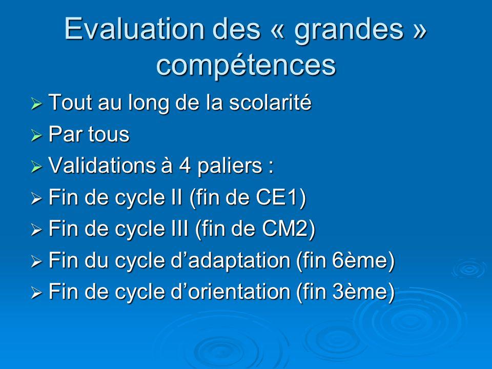 Evaluation des « grandes » compétences
