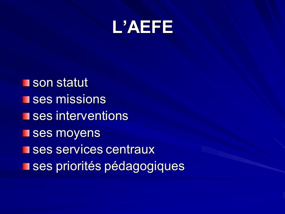 L'AEFE son statut ses missions ses interventions ses moyens