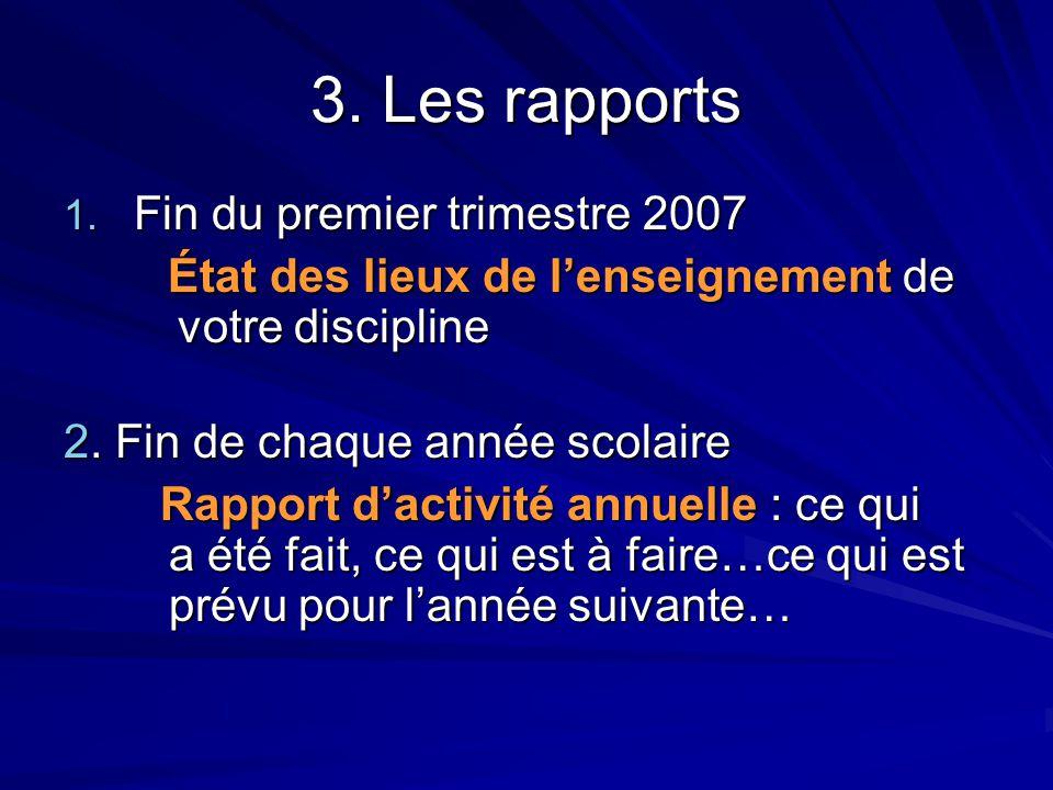 3. Les rapports Fin du premier trimestre 2007