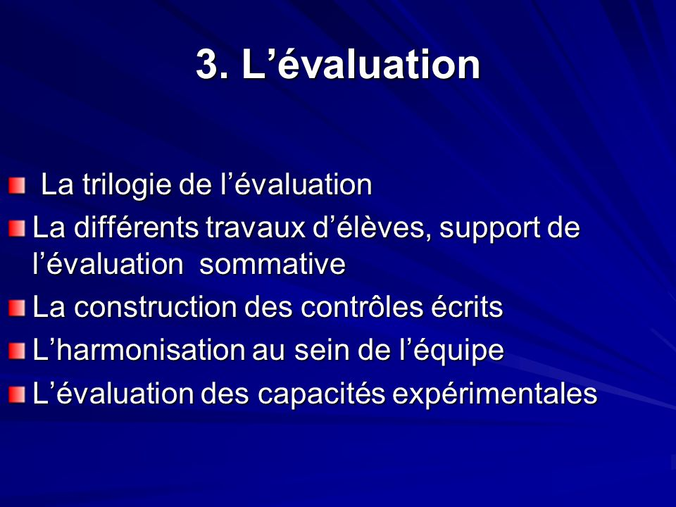 3. L'évaluation La trilogie de l'évaluation