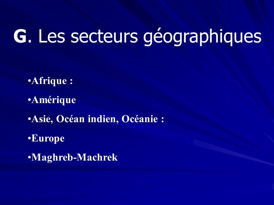 G. Les secteurs géographiques