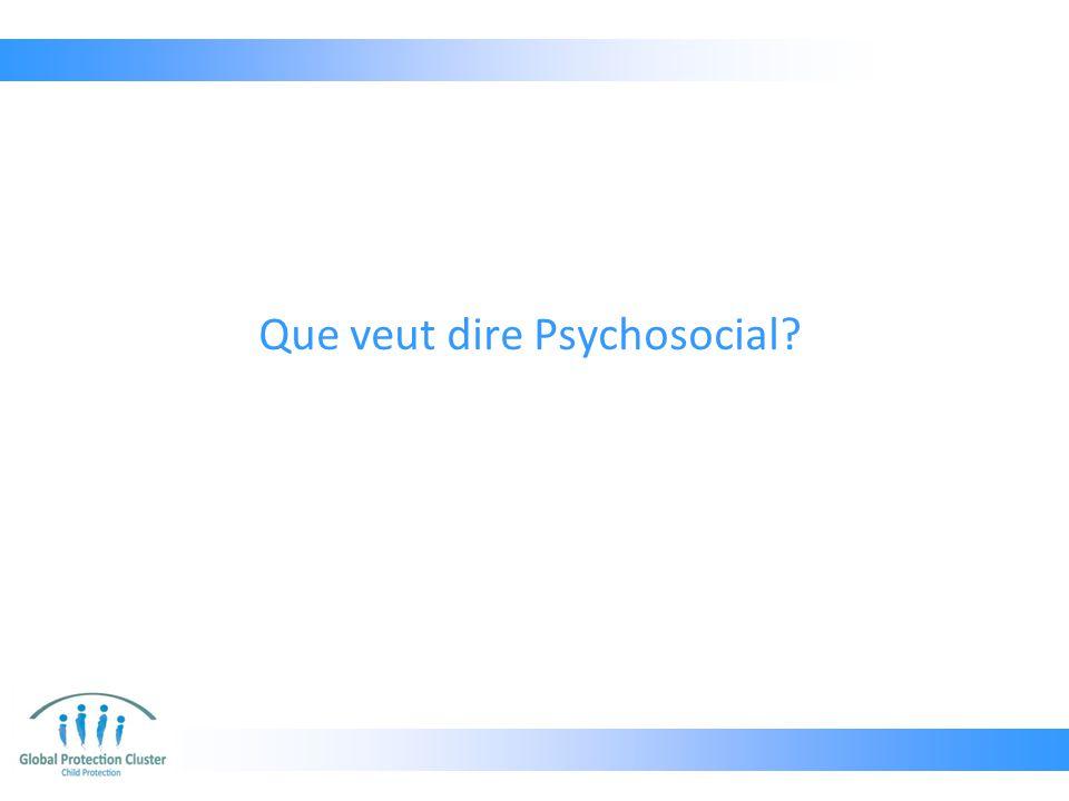 Que veut dire Psychosocial