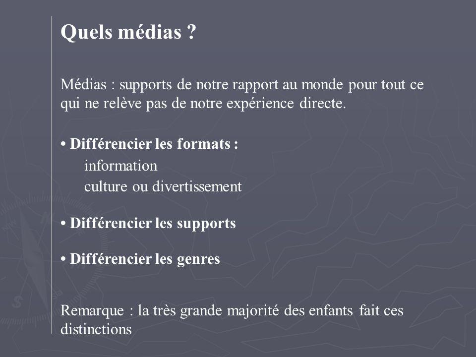 Quels médias Médias : supports de notre rapport au monde pour tout ce qui ne relève pas de notre expérience directe.