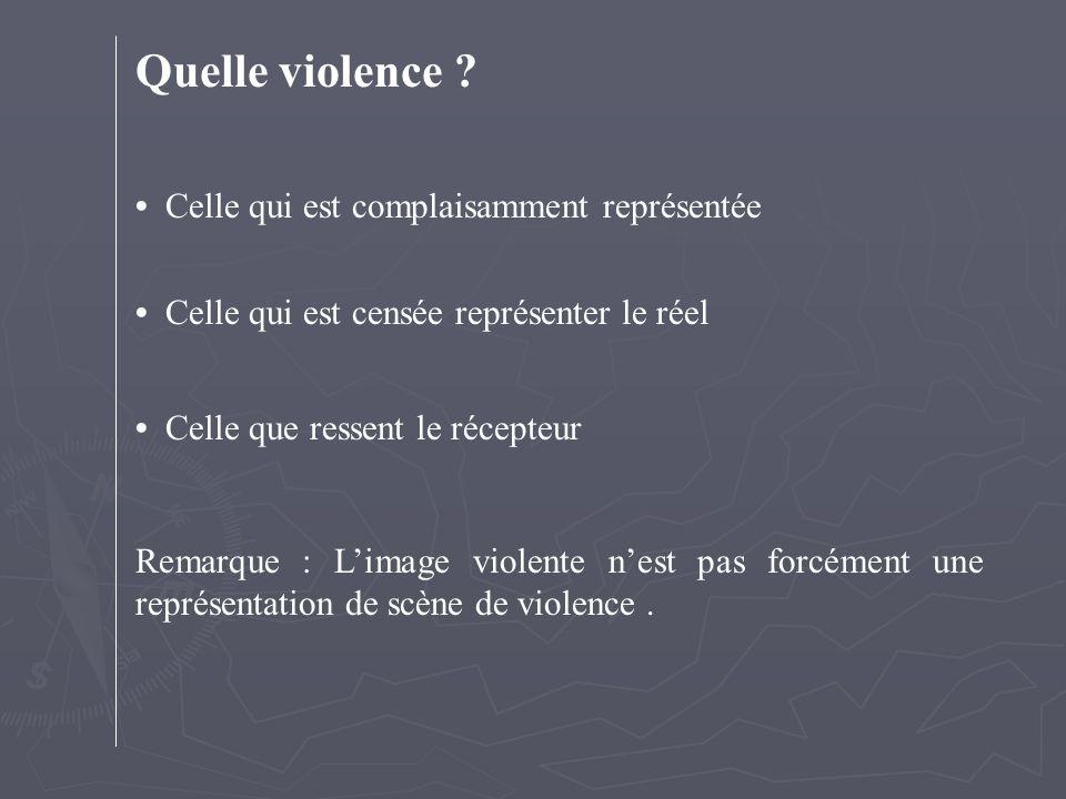 Quelle violence • Celle qui est complaisamment représentée