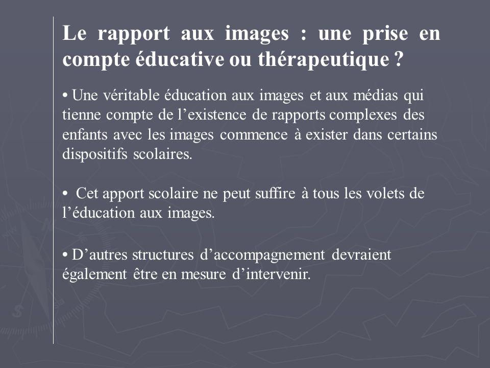 Le rapport aux images : une prise en compte éducative ou thérapeutique