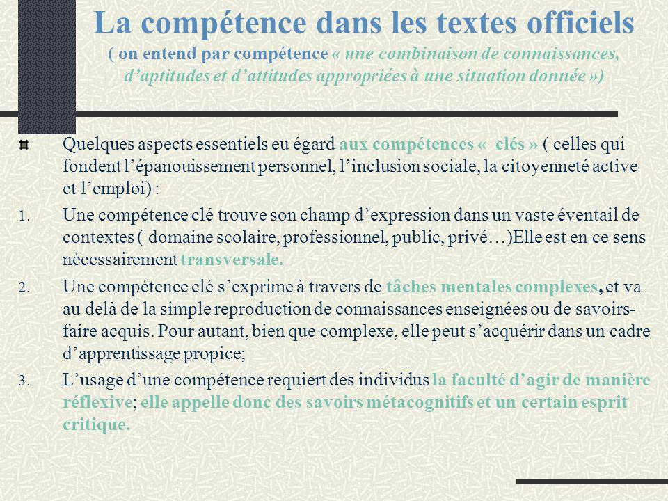 La compétence dans les textes officiels ( on entend par compétence « une combinaison de connaissances, d'aptitudes et d'attitudes appropriées à une situation donnée »)