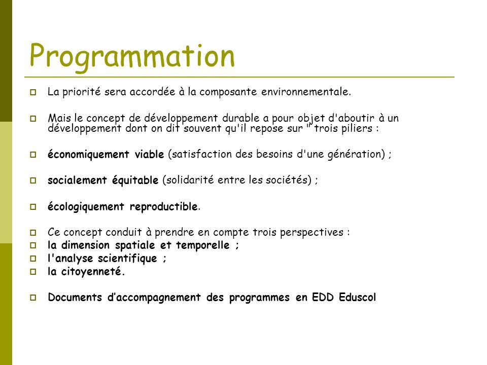 Programmation La priorité sera accordée à la composante environnementale.