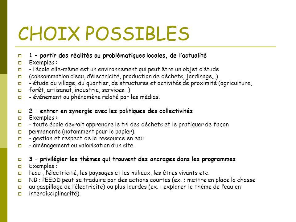 CHOIX POSSIBLES 1 – partir des réalités ou problématiques locales, de l'actualité. Exemples :