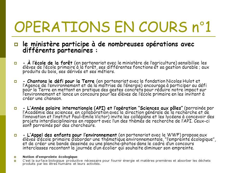 OPERATIONS EN COURS n°1 le ministère participe à de nombreuses opérations avec différents partenaires :