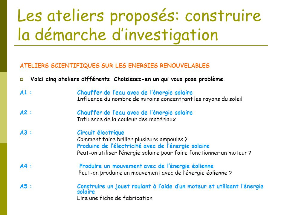 Les ateliers proposés: construire la démarche d'investigation