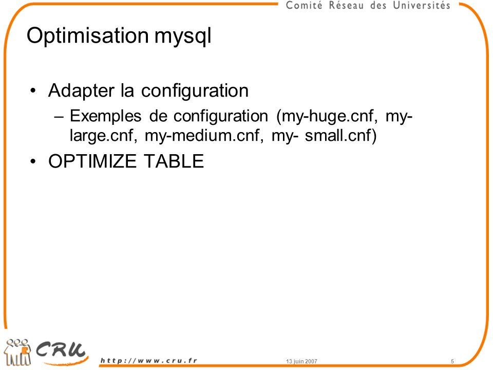 Optimisation mysql Adapter la configuration OPTIMIZE TABLE