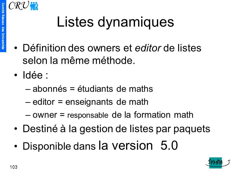 Listes dynamiques Définition des owners et editor de listes selon la même méthode. Idée : abonnés = étudiants de maths.