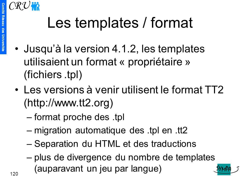 Les templates / format Jusqu'à la version 4.1.2, les templates utilisaient un format « propriétaire » (fichiers .tpl)