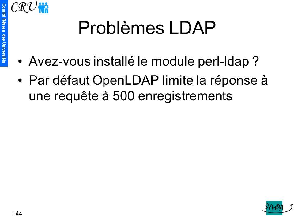 Problèmes LDAP Avez-vous installé le module perl-ldap