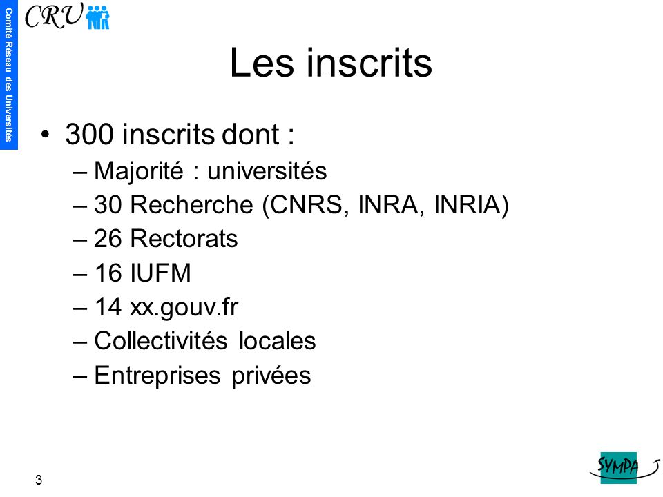 Les inscrits 300 inscrits dont : Majorité : universités