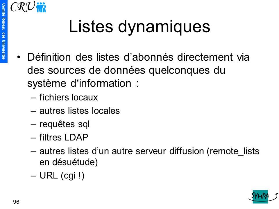 Listes dynamiques Définition des listes d'abonnés directement via des sources de données quelconques du système d'information :