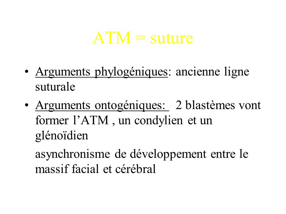 ATM = suture Arguments phylogéniques: ancienne ligne suturale