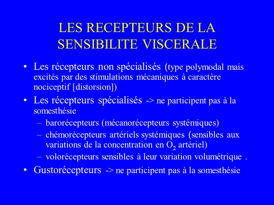 LES RECEPTEURS DE LA SENSIBILITE VISCERALE