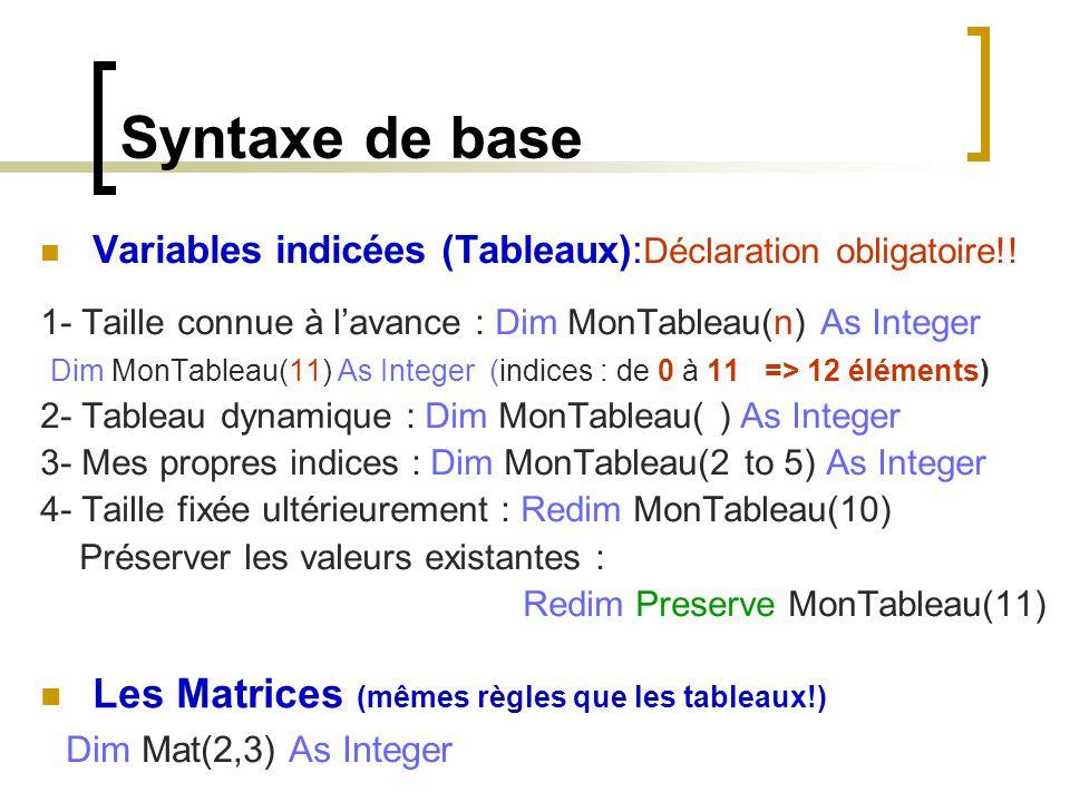 Syntaxe de base Les Matrices (mêmes règles que les tableaux!)