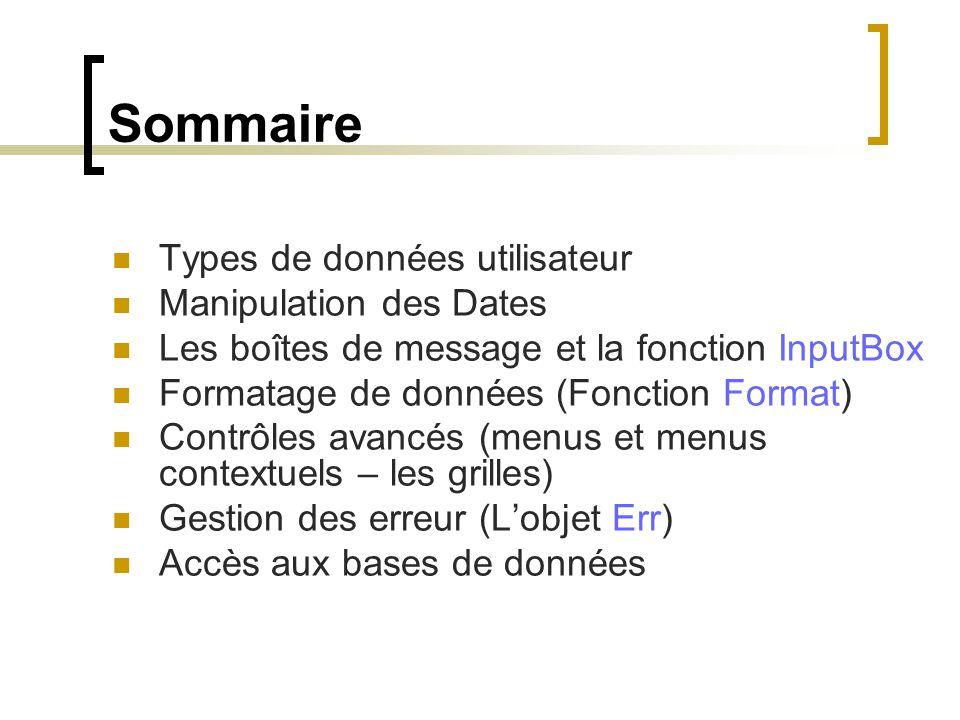 Sommaire Types de données utilisateur Manipulation des Dates
