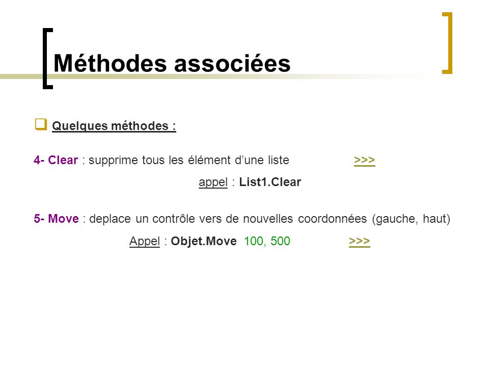Appel : Objet.Move 100, 500 >>>