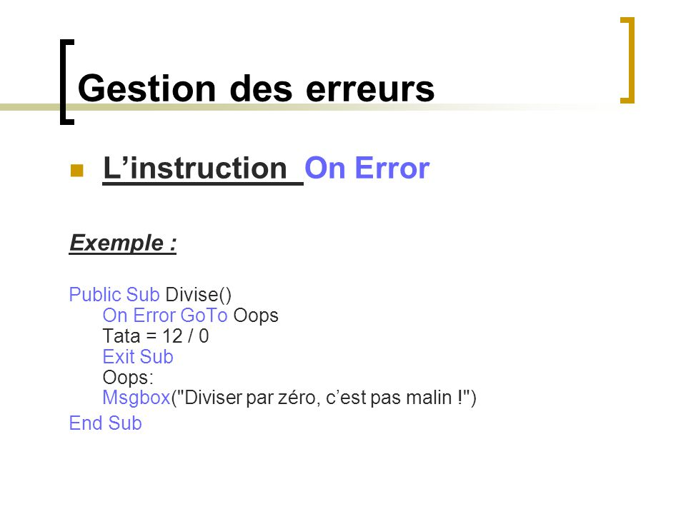 Gestion des erreurs L'instruction On Error Exemple :