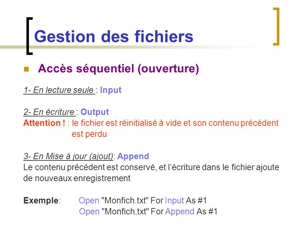 Gestion des fichiers Accès séquentiel (ouverture)