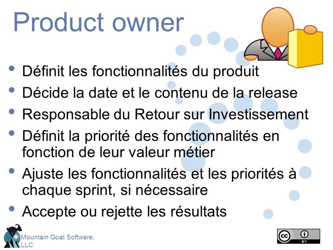 Product owner Définit les fonctionnalités du produit