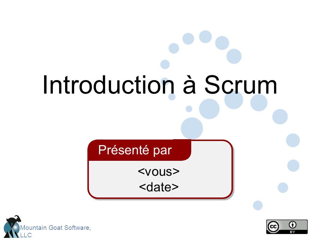 Introduction à Scrum Présenté par <vous> <date>