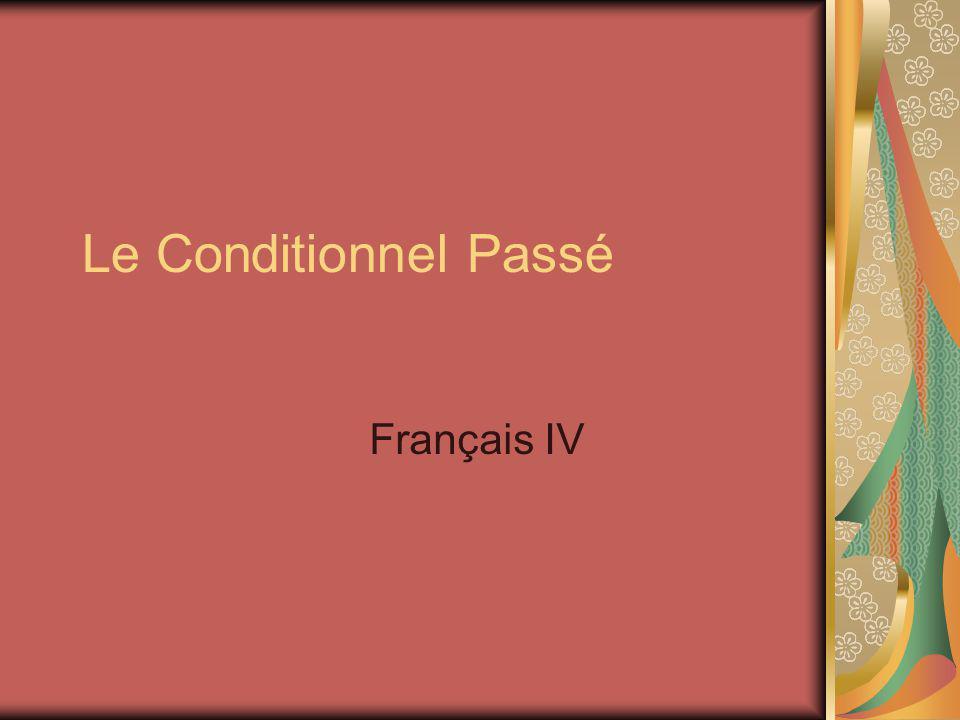 Le Conditionnel Passé Français IV