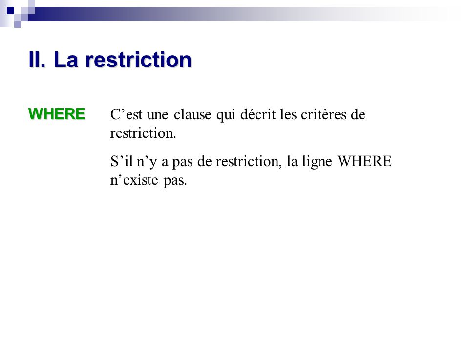 II. La restriction WHERE