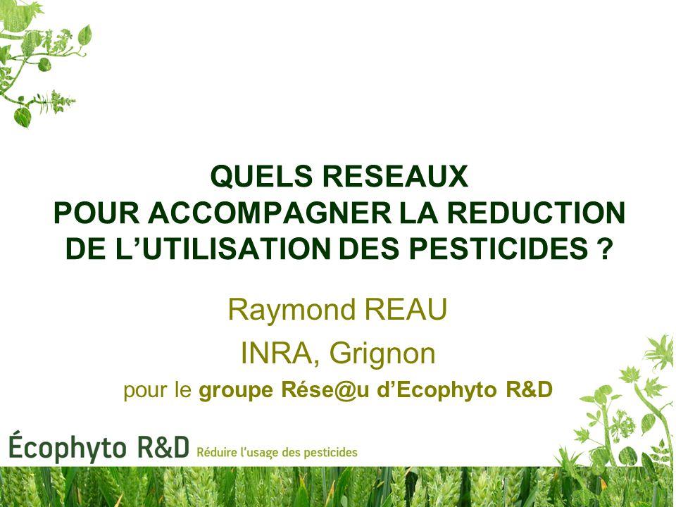 Raymond REAU INRA, Grignon pour le groupe Rése@u d'Ecophyto R&D