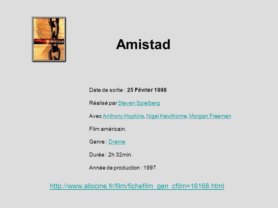 Amistad http://www.allocine.fr/film/fichefilm_gen_cfilm=16168.html
