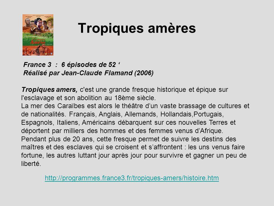 Tropiques amères France 3 : 6 épisodes de 52 '