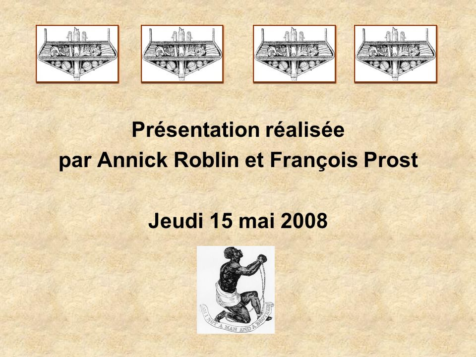 Présentation réalisée par Annick Roblin et François Prost