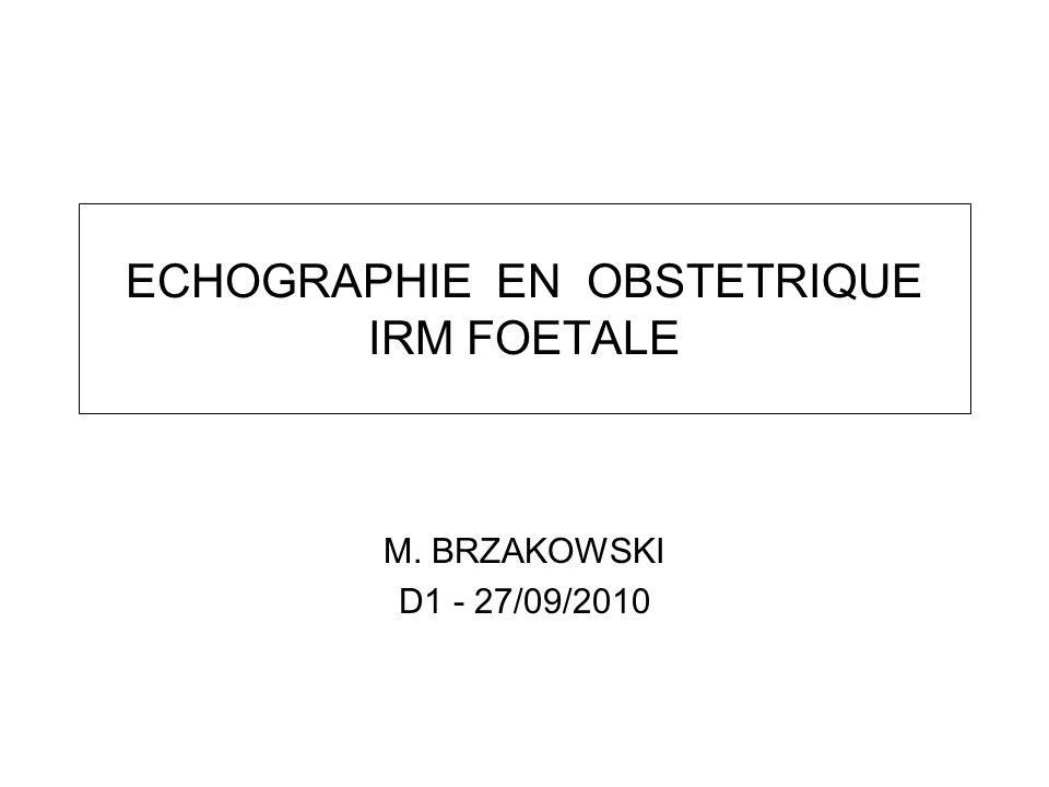 ECHOGRAPHIE EN OBSTETRIQUE IRM FOETALE