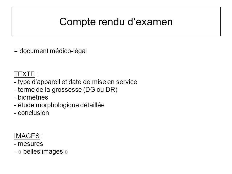 Compte rendu d'examen = document médico-légal TEXTE :