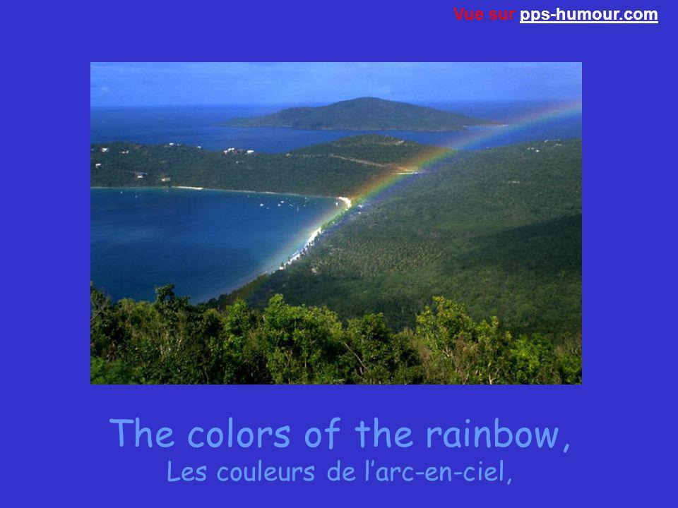 The colors of the rainbow, Les couleurs de l'arc-en-ciel,