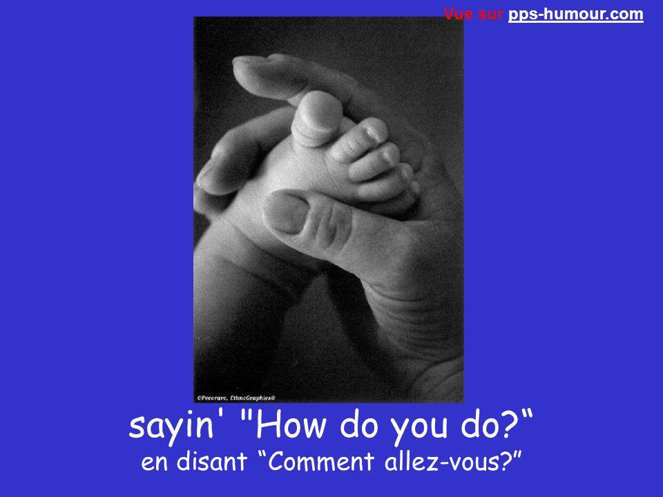 sayin How do you do en disant Comment allez-vous